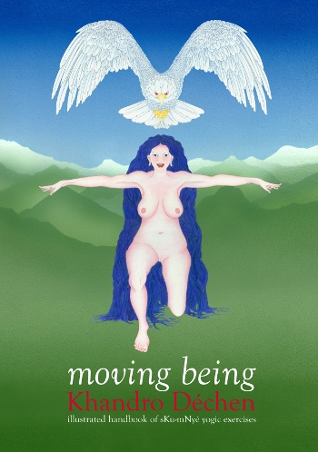 Moving Being, by Khandro Déchen